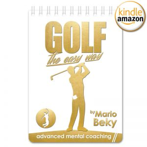 Golf The Easy way Mario Beky Advanced Mental Coaching Gs Amazon Kindle