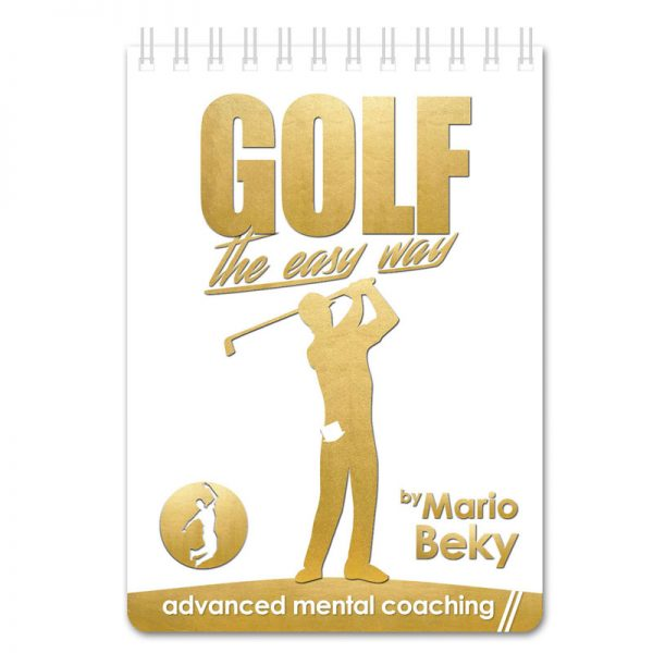 Golf The Easy way Mario Beky Advanced Mental Coaching Gs