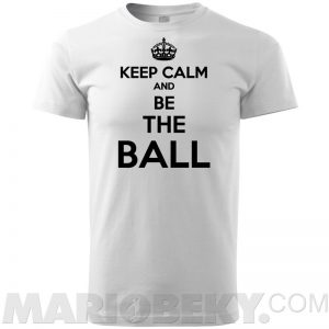 Keep Calm Be The Ball T-shirt Men