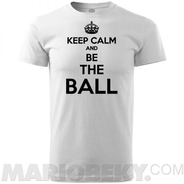Keep Calm Be The Ball T-shirt Men