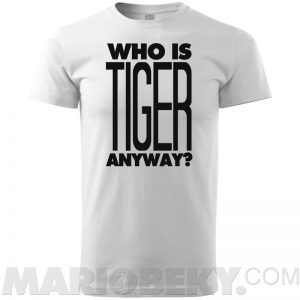 Who Is Tiger T-shirt