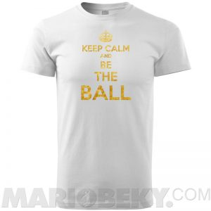 Keep Calm Be The Ball T-shirt